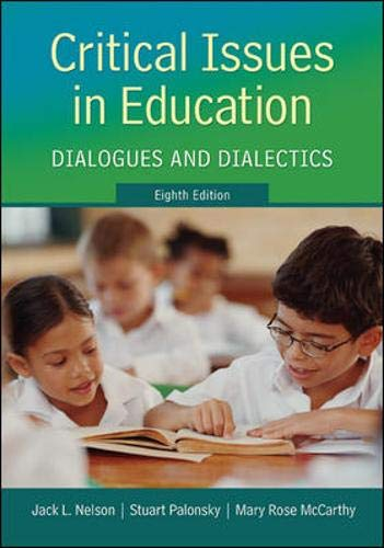 9780078024375: Critical Issues in Education: Dialogues and Dialectics
