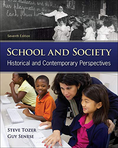 School and Society: Historical and Contemporary Perspectives: Tozer, Steven E,