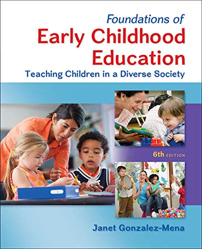 9780078024481: Foundations of Early Childhood Education: Teaching Children in a Diverse Society