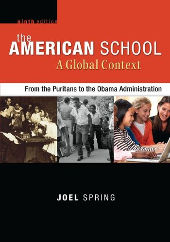 9780078024498: The American School, A Global Context: From the Puritans to the Obama Administration