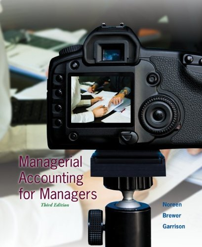 Managerial Accounting for Managers: Noreen, Eric; Brewer, Peter; Garrison, Ray