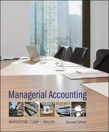 Managerial Accounting: Phillips, Fred, Libby,