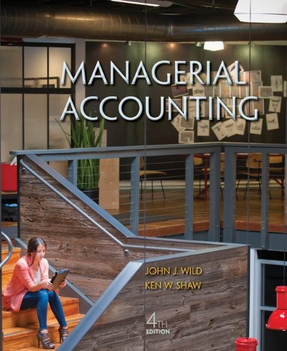 Managerial Accounting: John J Wild;