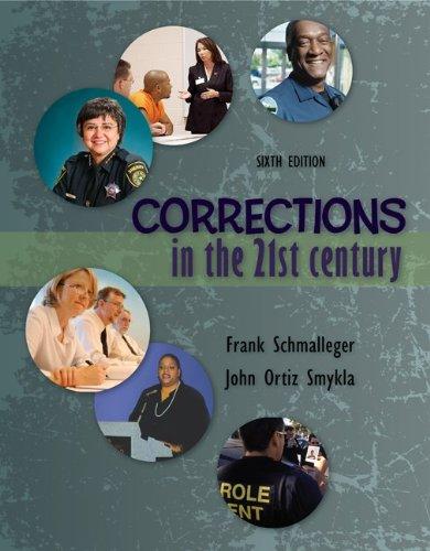 Corrections in the 21st Century: Frank Schmalleger, John