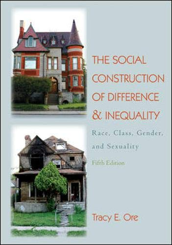 9780078026645: The Social Construction of Difference and Inequality: Race, Class, Gender and Sexuality