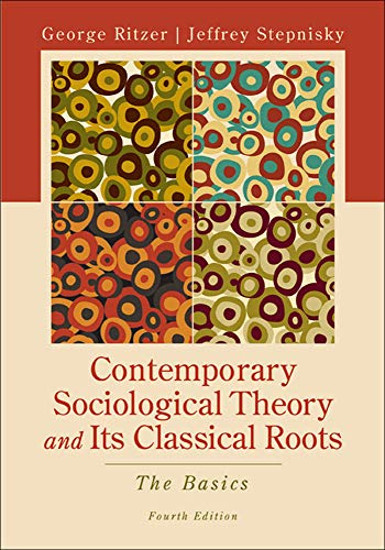 9780078026782: Contemporary Sociological Theory and Its Classical Roots: The Basics