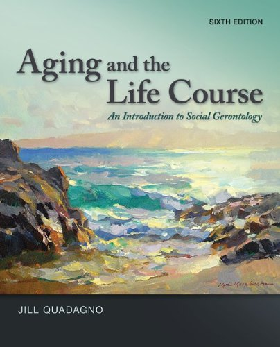 9780078026850: Aging and the Life Course: An Introduction to Social Gerontology