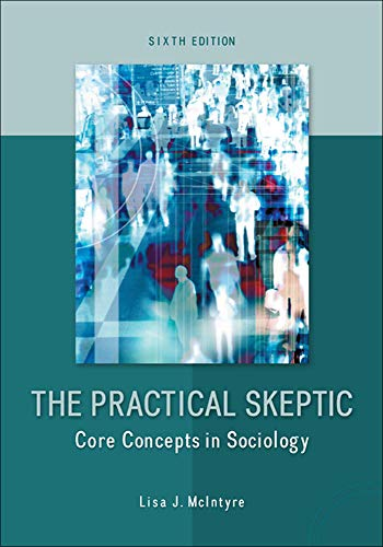 The Practical Skeptic: Core Concepts in Sociology: Mcintyre, Lisa