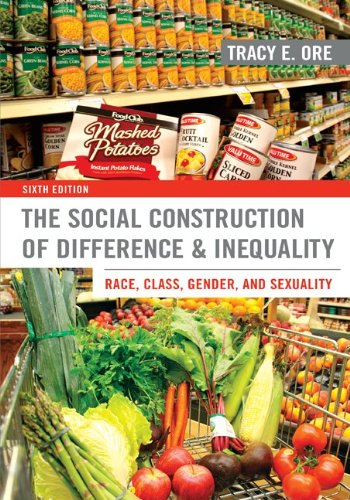 9780078026904: The Social Construction of Difference and Inequality: Race, Class, Gender, and Sexuality