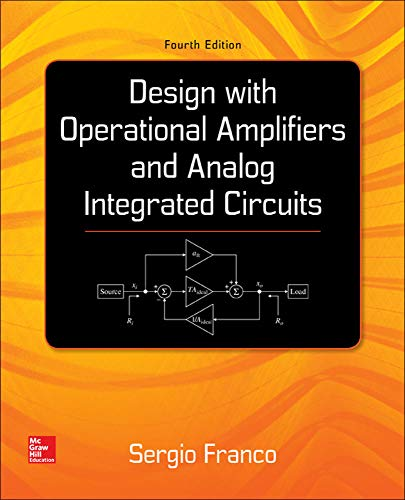 9780078028168: Design With Operational Amplifiers And Analog Integrated Circuits (McGraw-Hill Series in Electrical and Computer Engineering)