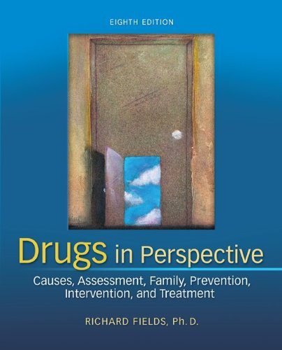 Drugs in Perspective: Causes, Assessment, Family, Prevention,: Fields, Richard