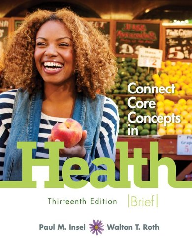 Connect Core Concepts in Health, Brief, 13th: Insel, Paul; Roth,