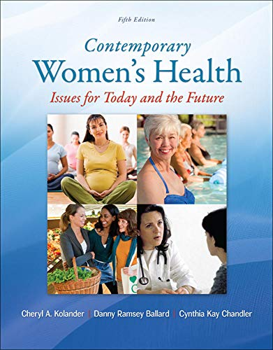 Contemporary Women's Health: Issues for Today and: Cheryl A. Kolander