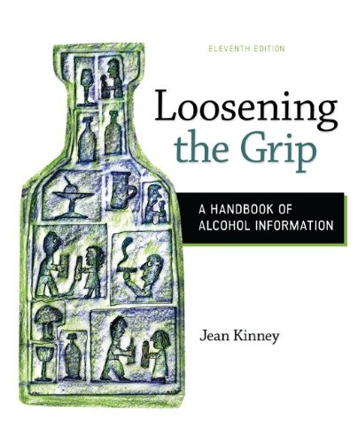 9780078028557: Loosening the Grip: A Handbook of Alcohol Information