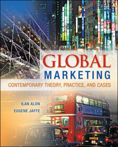 Global Marketing: Contemporary Theory, Practice, and Cases: Ilan Alon, Eugene Jaffe