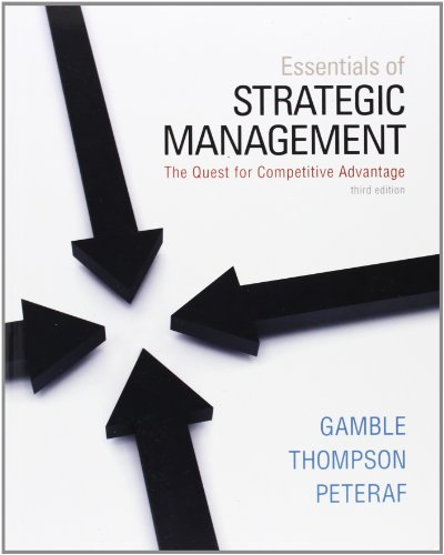 Essentials of Strategic Management: The Quest for: Peteraf, Margaret, Thompson,