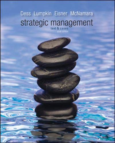 Strategic Management: Text and Cases: Gregory Dess, G.T.