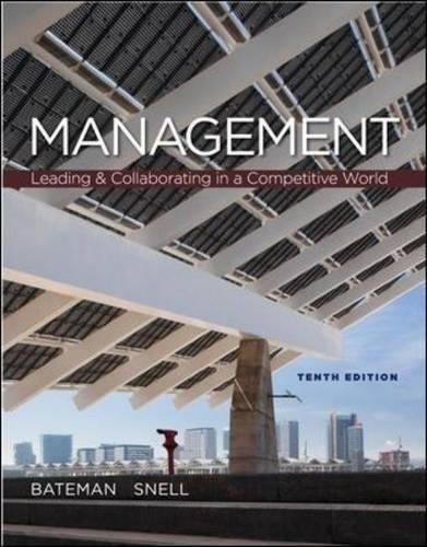 Management : Leading & Collaborating in the: Thomas Bateman, Scott