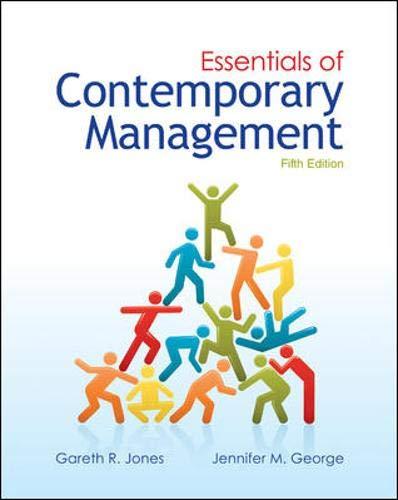 Essentials of Contemporary Management: Gareth Jones, Jennifer