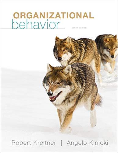 Organizational Behavior: Kreitner, Robert; Kinicki,