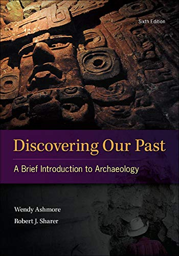Discovering Our Past: A Brief Introduction to: Wendy Ashmore, Robert