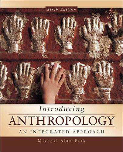 Introducing Anthropology: an Integrated Approach: Park, Michael Alan