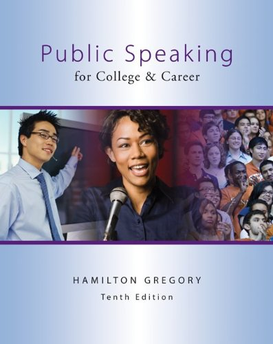 Public Speaking for College & Career, 10th: Gregory, Hamilton