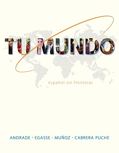 Tu mundo: español sin fronteras: Andrade, Magdalena; Egasse,