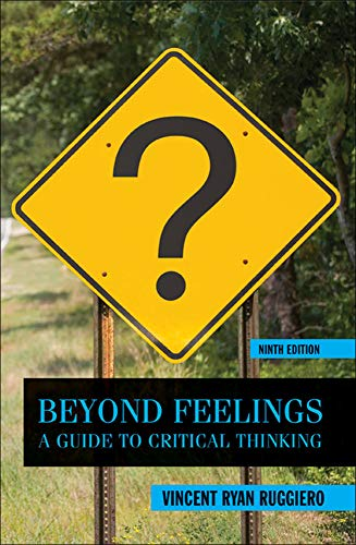 Beyond Feelings: A Guide to Critical Thinking: Ruggiero, Vincent Ryan