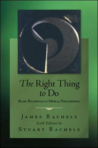 9780078038235: The Right Thing To Do: Basic Readings in Moral Philosophy