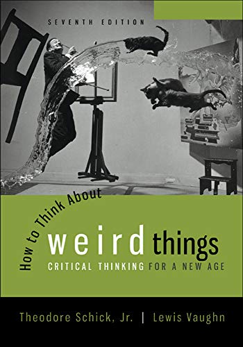 9780078038365: How to Think About Weird Things: Critical Thinking for a New Age (Philosophy & Religion)