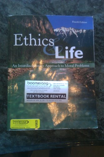 9780078039164: Ethics & Life Fourth Edition (An Interdisciplinary Approach to Moral Problems)