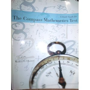 9780078040986: Compass Mathematics, A Study Guide for the Compass Mathematics Test By Walter O. Okomo Second Edition Revised, The McGraw-Hill Companies