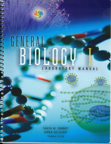 General Biology 1 Laboratory Manual: Simms, Tanya M.;