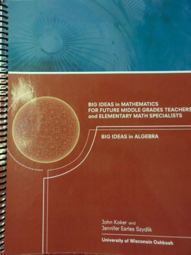 9780078042980: Big Ideas in Mathematics For Future Middle Grades Teachers and Elementary Math Specialists: Big Ideas in Algebra