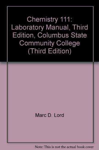 Chemistry 111: Laboratory Manual, Third Edition, Columbus: Marc D. Lord