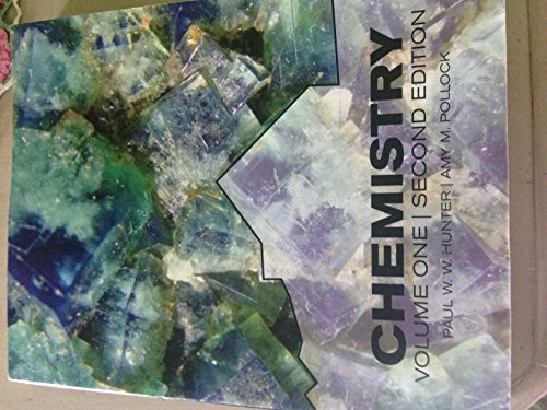 Chemistry Second Edition, Volume One: Paul W. W.