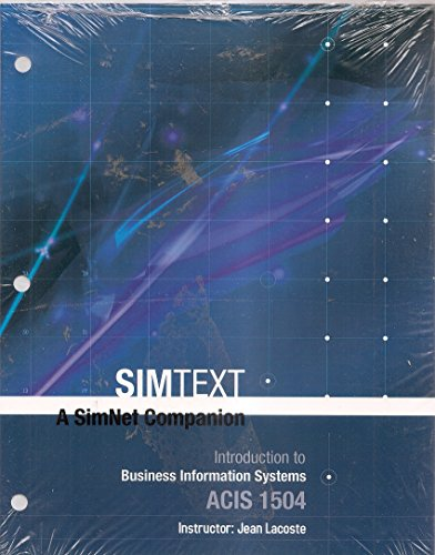 9780078046865: SimText: Introduction to Business Information Systems ACIS 1504 (Custom edition for Virginia Tech)