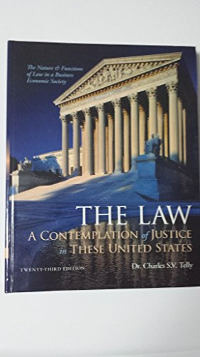 The Law: A Contemplation of Justice in These United States; the Nature & Functions of Law in a ...