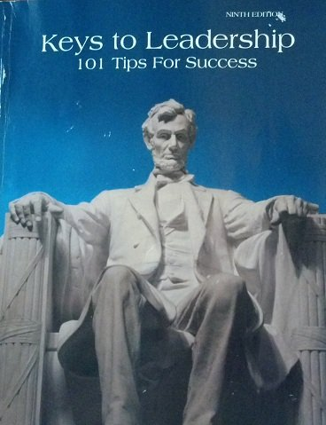9780078047190: Keys to Leadership: 101 tips for success (Keys to Leadership: 101 tips for success)