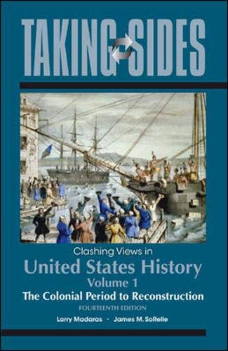 9780078049965: Taking Sides: Clashing Views in United States History, Volume 1: The Colonial Period to Reconstruction
