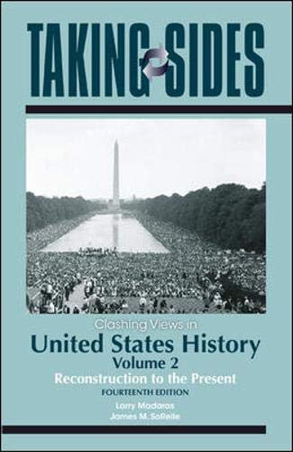 9780078050022: Taking Sides: Clashing Views in United States History, Volume 2: Reconstruction to the Present