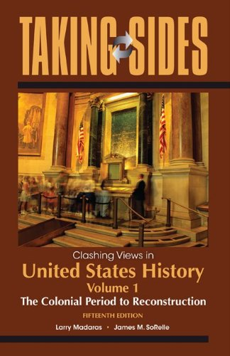 9780078050312: Clashing Views in United States History, Volume 1: The Colonial Period to Reconstruction (Taking Sides: United States History, Volume 1)