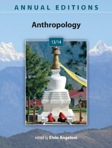 Annual Editions: Anthropology 13/14: Angeloni, Elvio