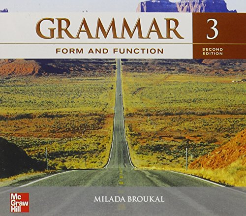 Grammar Form and Function Level 3 Classroom: Broukal, Milada