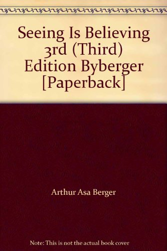 9780078054013: Seeing Is Believing 3rd (Third) Edition Byberger [Paperback]