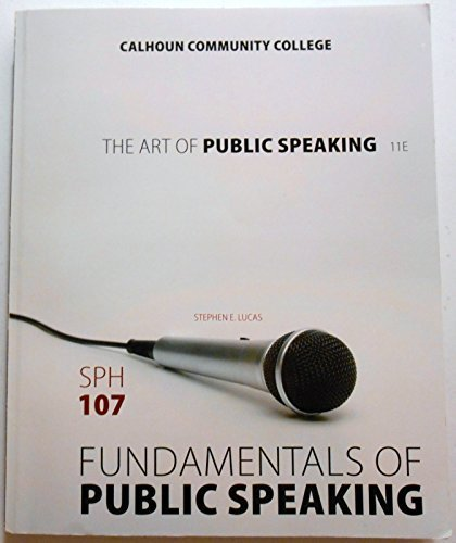 9780078094002: The Art of Public Speaking Eleventh Edition SPH 107 Fundamentals of Public Speaking Calhoun Community College by Stephen E. Lucas (2012-05-03)