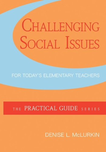 9780078097706: Challenging Social Issues for Today's Elementary Teachers (McGraw-Hill Practical Guides)