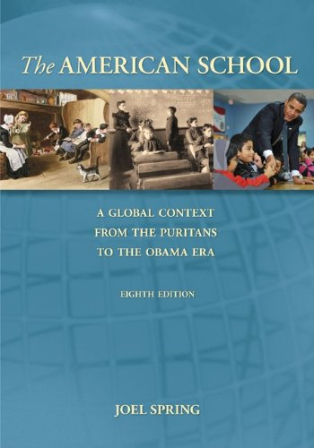 9780078097843: The American School: A Global Context From the Puritans to the Obama Administration