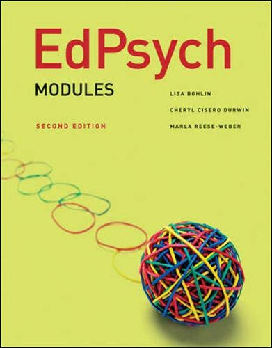 EdPsych: Modules 9780078097867 Ed Psych Modules. For ALL your students. Ed Psych Modules speaks to all students regardless of their intended age stage specialization.